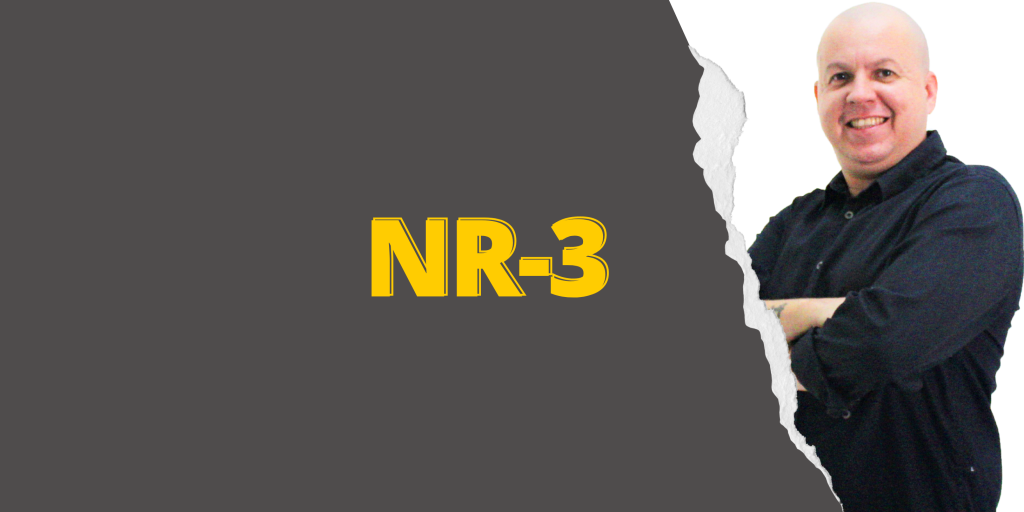 #SextouComNR – Tudo que você precisa saber sobre a NR-3