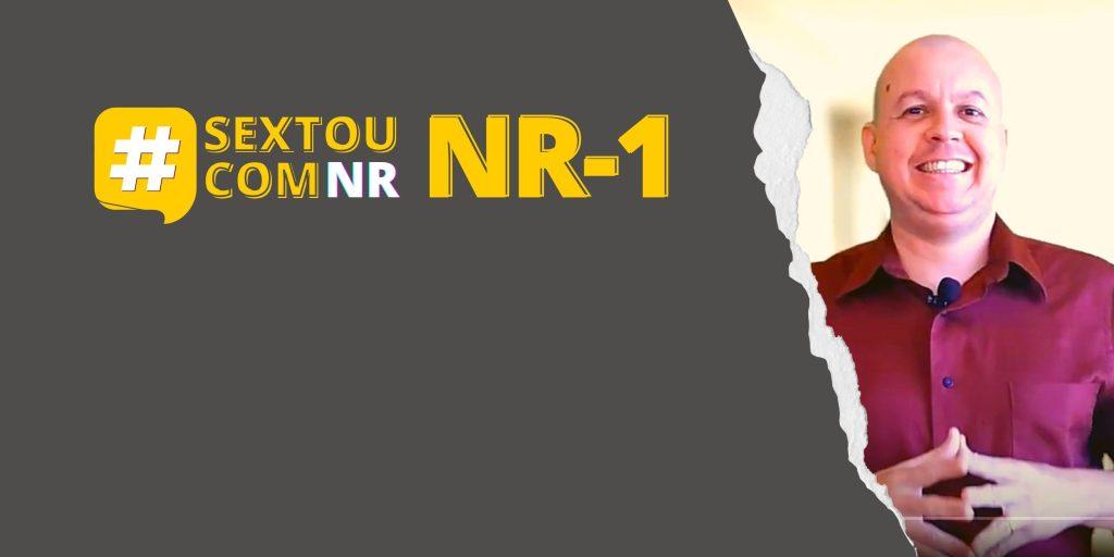 #SextouComNR – tudo que você precisa saber sobre a NR-1