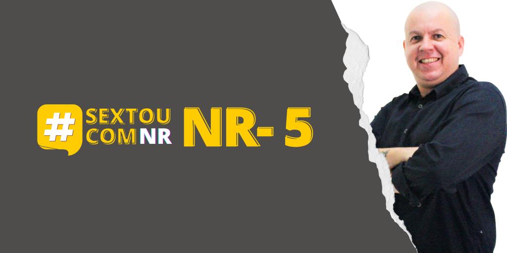 #SextouComNR – Tudo que você precisa saber sobre a NR-5