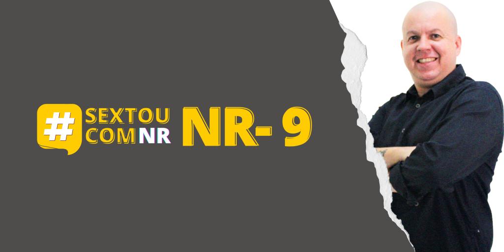 #SextouComNR – Tudo que você precisa saber sobre a NR-9