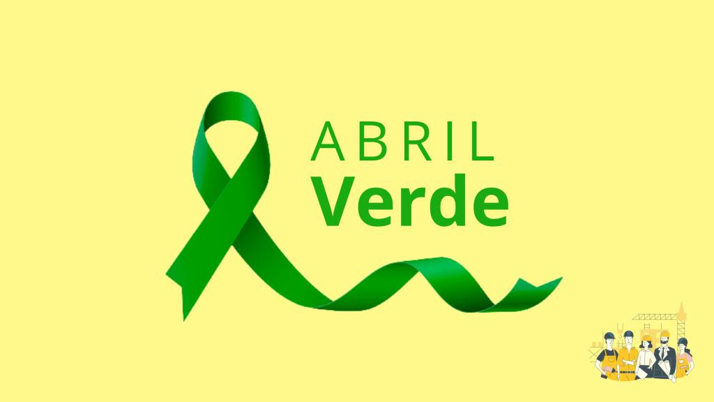 Abril Verde: um mês para redobrarmos a conscientização sobre a importância da Segurança no Trabalho