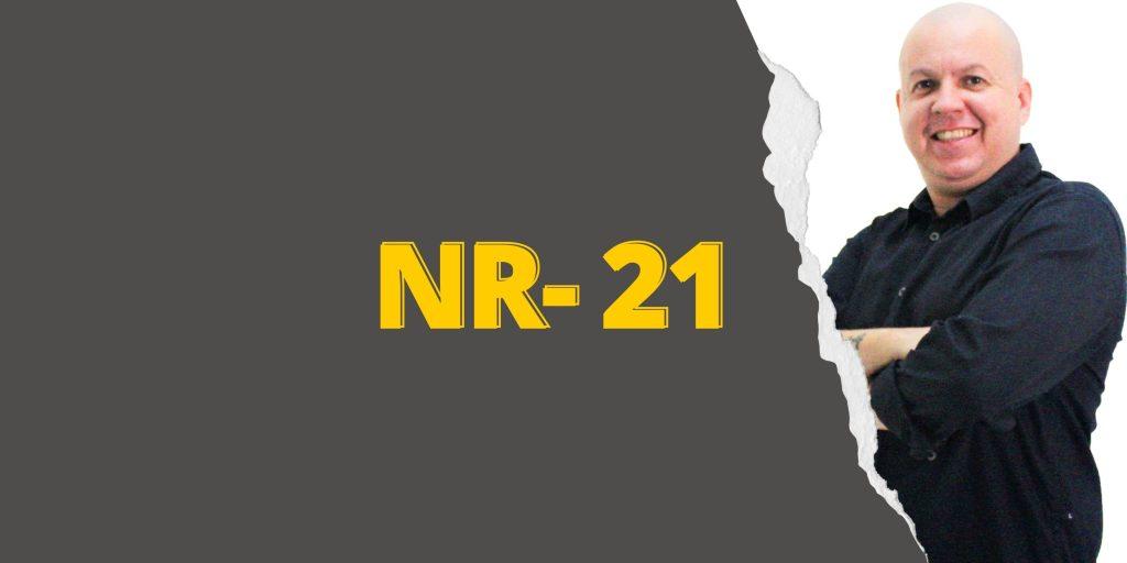 #SextouComNR – Tudo que você precisa saber sobre a NR-21