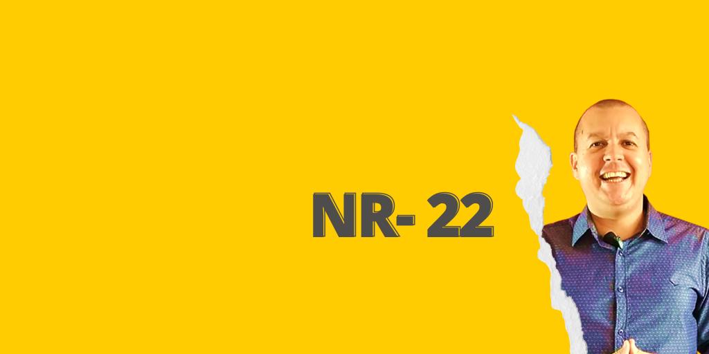 #SextouComNR – Tudo que você precisa saber sobre a NR-22