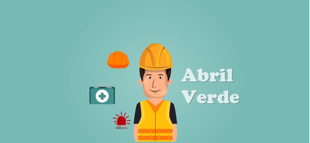 Abril verde: um alerta para a conscientização da Segurança no Trabalho