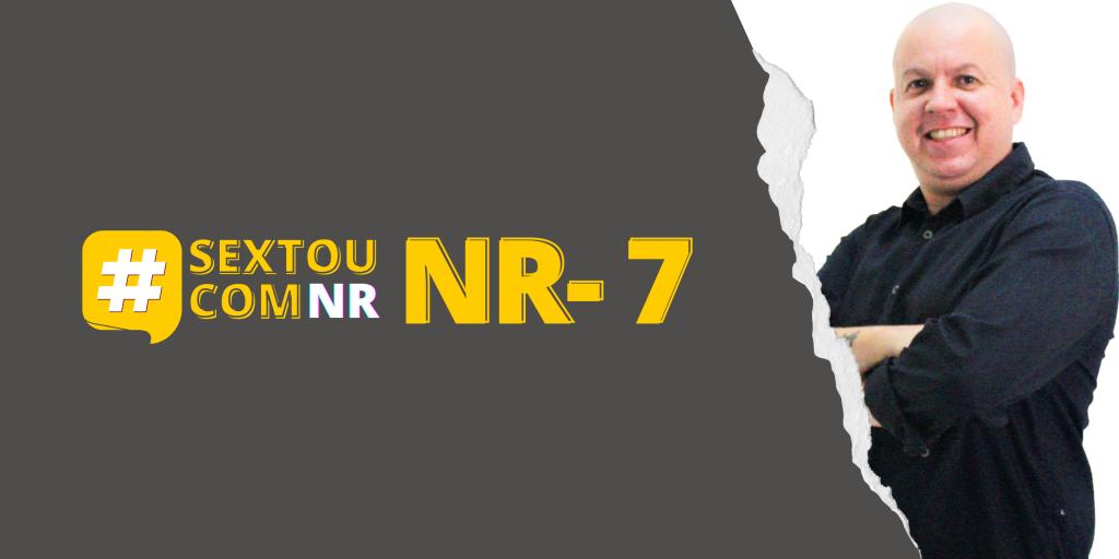 #SextouComNR – Tudo que você precisa saber sobre a NR-7