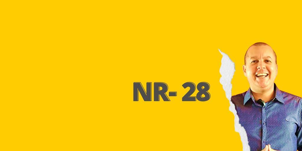 #SextouComNR – Tudo que você precisa saber sobre a NR-28