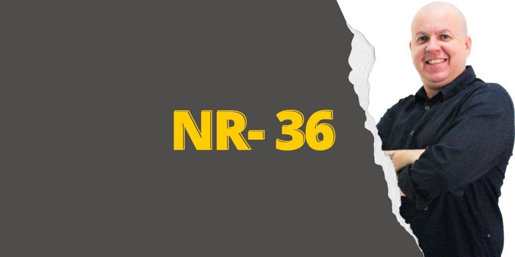 #SextouComNR – Tudo que você precisa saber sobre a NR-36